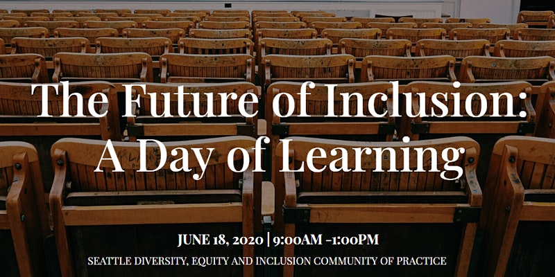 The Future of Inclusion: A Day of Learning June 18, 2020